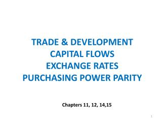 TRADE & DEVELOPMENT CAPITAL FLOWS EXCHANGE RATES PURCHASING POWER PARITY