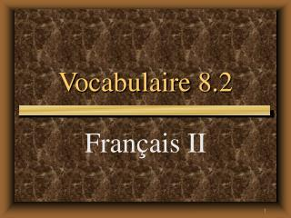 Vocabulaire 8.2