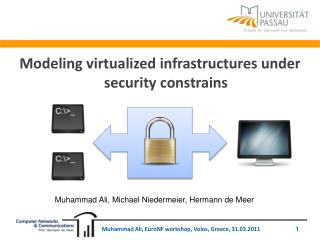 Modeling virtualized infrastructures under security constrains