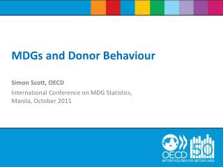 Simon Scott, OECD International Conference on MDG Statistics, Manila, October 2011