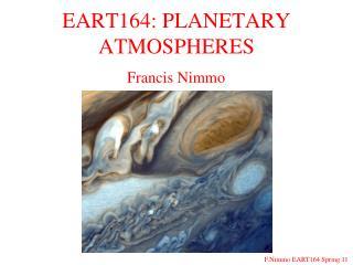 EART164: PLANETARY ATMOSPHERES