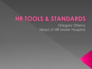 HR TOOLS & STANDARDS