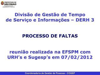 Divisão de Gestão de Tempo de Serviço e Informações – DERH 3 PROCESSO DE FALTAS