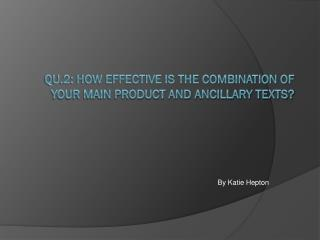 Qu.2: How effective is the combination of your main product and ancillary texts?