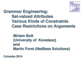 Miriam Butt  (University of  Konstanz) and  Martin Forst ( NetBase  Solutions)