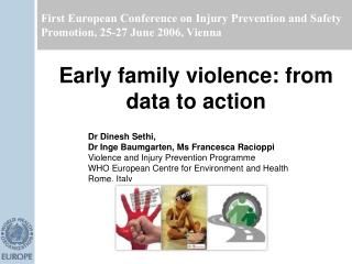 First European Conference on Injury Prevention and Safety Promotion, 25-27 June 2006, Vienna