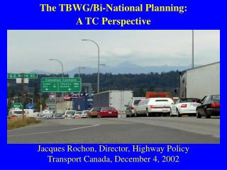 The TBWG/Bi-National Planning:  A TC Perspective
