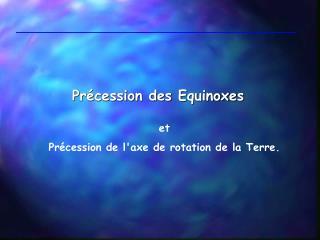Précession des Equinoxes