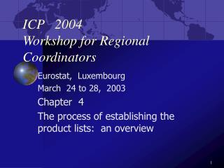 ICP   2004 Workshop for Regional Coordinators