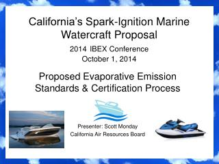 California's Spark-Ignition Marine Watercraft Proposal 2014 IBEX Conference October 1, 2014