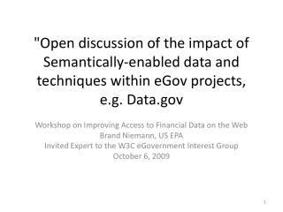 Workshop on Improving Access to Financial Data on the Web Brand Niemann, US EPA