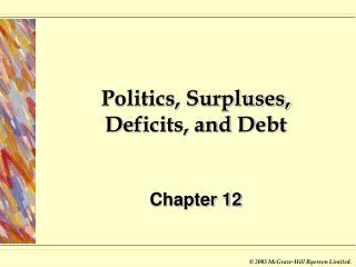 Politics, Surpluses, Deficits, and Debt