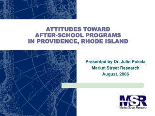 ATTITUDES TOWARD  AFTER-SCHOOL PROGRAMS  IN PROVIDENCE, RHODE ISLAND