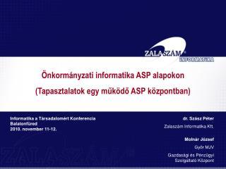 Önkormányzati informatika ASP alapokon  (Tapasztalatok egy működő ASP központban)