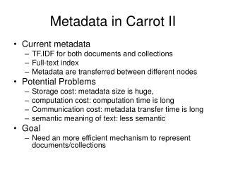 Metadata in Carrot II