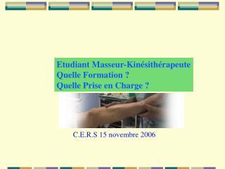 Etudiant Masseur-Kin�sith�rapeute Quelle Formation ? Quelle Prise en Charge ?