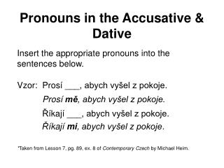 Pronouns in the Accusative & Dative
