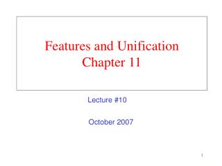Features and Unification Chapter 11