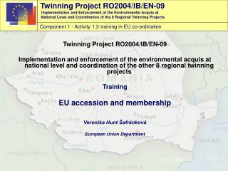 Twinning Project RO2004/IB/EN-09