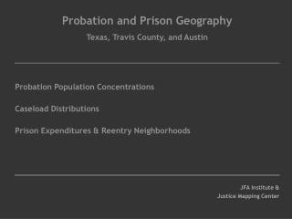 Probation and Prison Geography Texas, Travis County, and Austin