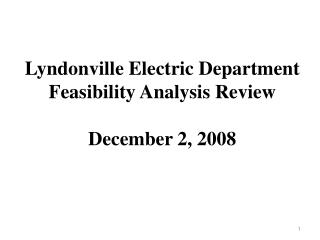 Lyndonville Electric Department Feasibility Analysis Review December 2, 2008