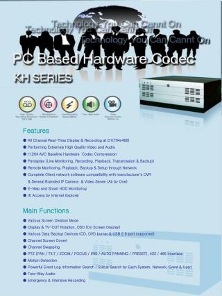 ● All Channel Real-Time Display & Recording at D1(704x480)