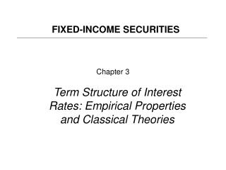 Chapter 3 Term Structure of Interest Rates: Empirical Properties and Classical Theories