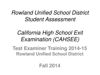 Test  Examiner Training  2014-15  Rowland Unified School District Fall 2014