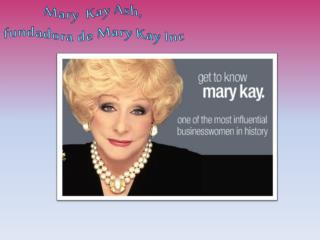 Mary   Kay Ash ,  fundadora  de Mary  Kay Inc