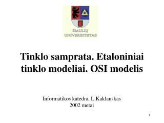 Tinklo samprata. Etaloniniai tinklo modeliai. OSI modelis