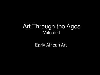 Art Through the Ages Volume I