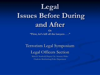 Legal  Issues Before During and After Or  �First, let�s kill all the lawyers . . .�