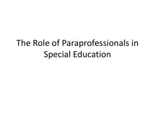The Role of Paraprofessionals in Special Education