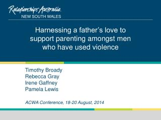 Timothy Broady Rebecca Gray Irene Gaffney Pamela Lewis ACWA Conference, 18-20 August, 2014