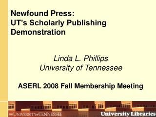 Newfound Press: UT�s Scholarly Publishing Demonstration