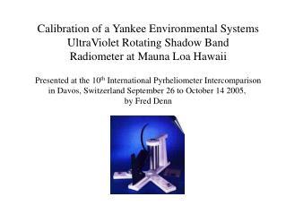 Calibration of a Yankee Environmental Systems UltraViolet Rotating Shadow Band