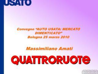 """Convegno """"AUTO USATA: MERCATO DIMENTICATO"""" Bologna 25 marzo 2010"""