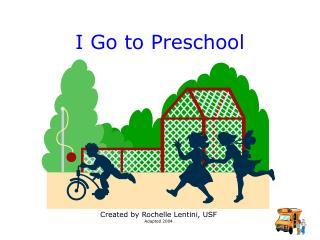 I Go to Preschool