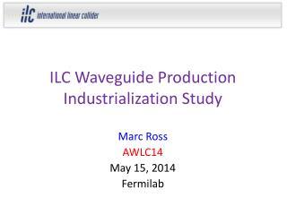 ILC Waveguide Production Industrialization Study