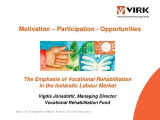 Motivation – Participation - Opportunities