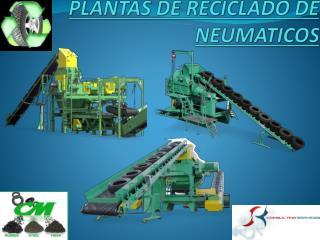 PLANTAS DE RECICLADO DE NEUMATICOS