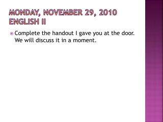 Monday, November 29, 2010 English II