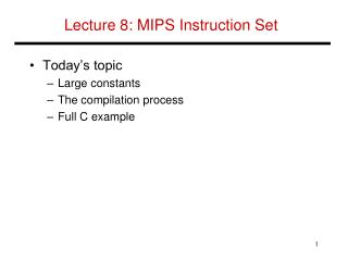 Lecture 8:  MIPS Instruction Set