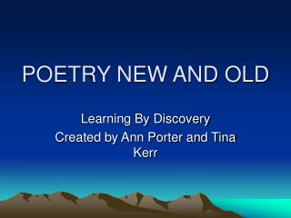 POETRY NEW AND OLD