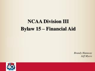 NCAA Division III  Bylaw 15 – Financial Aid