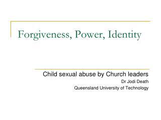Forgiveness, Power, Identity