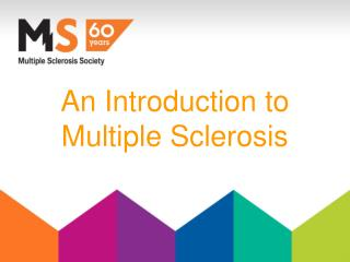 An Introduction to  Multiple Sclerosis