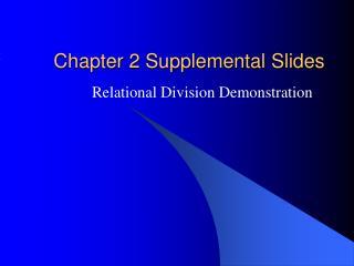 Chapter 2 Supplemental Slides