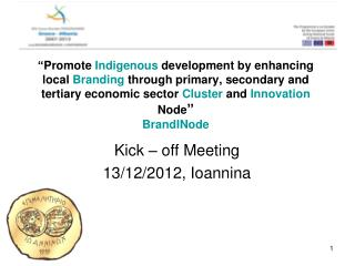 Kick – off Meeting 13/12/2012, Ioannina