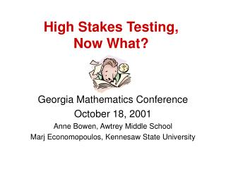 High Stakes Testing,  Now What?